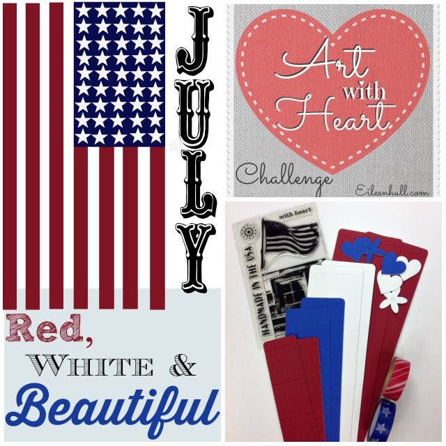 Art with Heart Challenge {July Red, White and Beautiful!} | Eileenhull.com