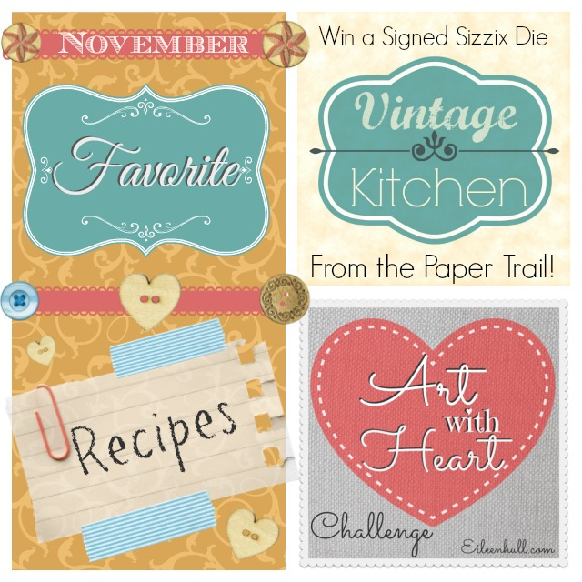 Art with Heart November Challenge: Favorite Recipes with Vintage Kitchen a new Sizzix Collection from Eileen Hull