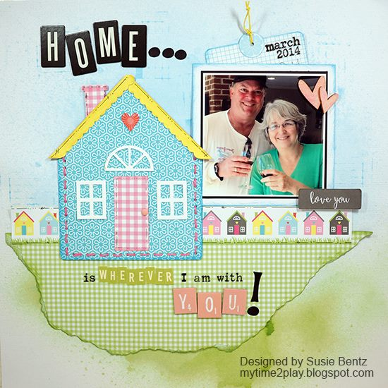 Heartfelt Sizzix Collection by Eileen Hull : Heartfelt Home Layout By Susie Bentz